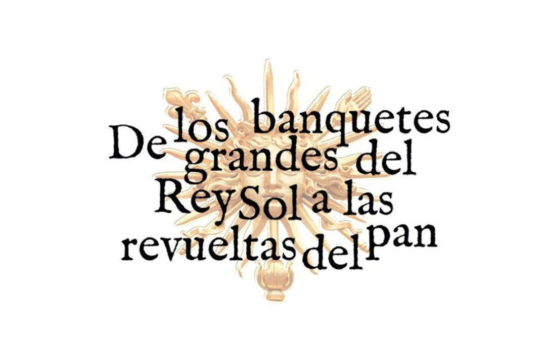II Ciclo de gastronomía vino y cine «De los banquetes del rey Sol a las revueltas del pan»