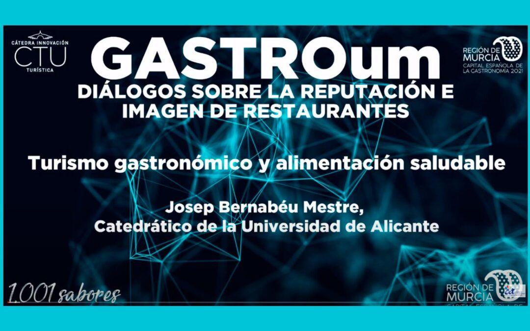GASTROum, Turisme gastronòmic i alimentació saludable. Conferència Josep Bernabéu Mestre