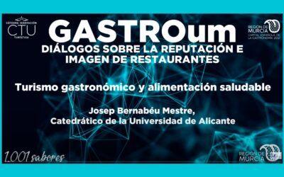 GASTROum, Turismo gastronómico y alimentación saludable. Conferencia Josep Bernabéu Mestre