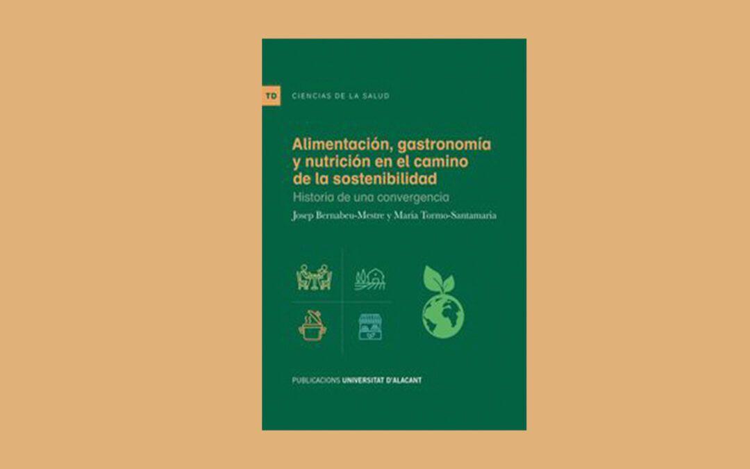 """Publicació del llibre """"Alimentació gastronomia i nutrició en el camí de la sustentabilitat"""""""